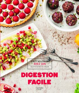 DIGESTION FACILE Collection Bon et Sain Fait maison, Hachette Cuisine, avril 2017